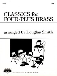 Classics for Four-Plus Brass Tuba Douglas Smith SongBook 301021 by