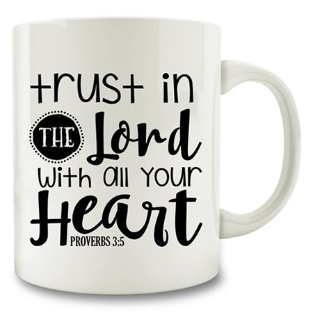 Trust In The Lord With All Your Heart Proverbs 3 5 Coffee