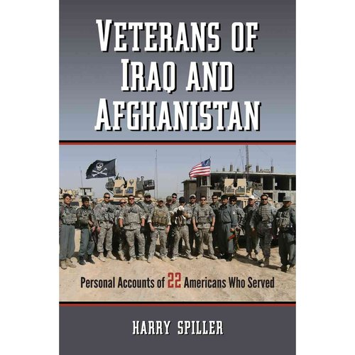 Veterans of Iraq and Afghanistan: Personal Accounts of 22 Americans Who Served