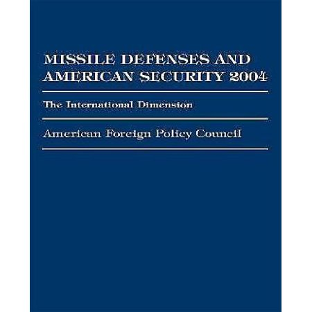 Missile Defenses And American Security 2004  The International Dimension
