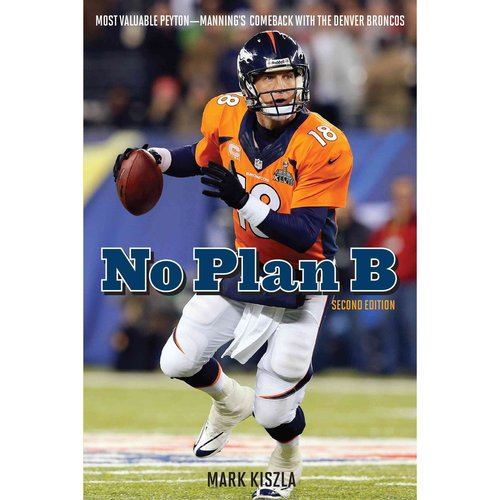 No Plan B: Most Valuable Peyton-Manning's Comeback With the Denver Broncos