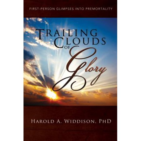 Trailing Clouds of Glory : First Person Glimpses Into