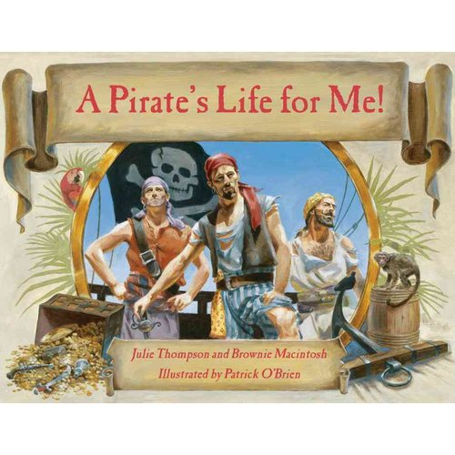 A Pirate's Life for Me!: A Day Aboard a Pirate Ship