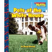 Scholastic News Nonfiction Readers: Let's Visit the White House (Paperback): Pets at the White House (Paperback)