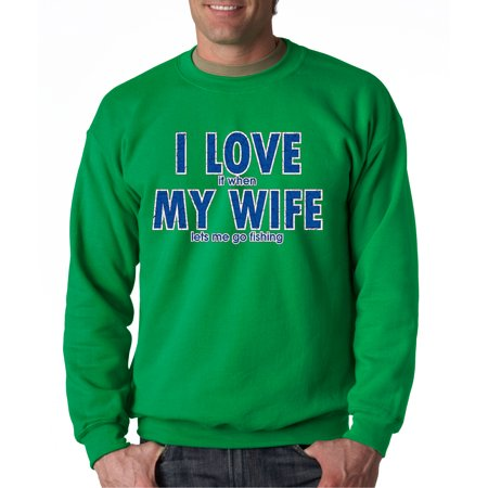 048 - Crewneck I Love It When My Life Lets Me Go Fishing Sweatshirt thumbnail