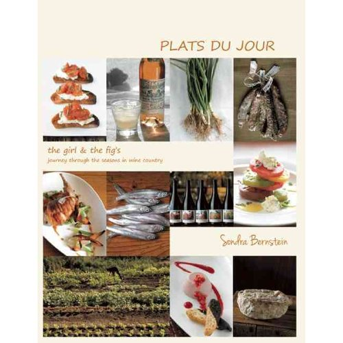 Plats Du Jour: The Girl & Fig's Journey Through the Seasons in Wine Country