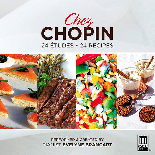 Chez Chopin: 24 Etudes24 Recipes (W/Cdrom)