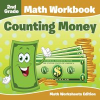 2nd Grade Math Workbook: Counting Money Math Worksheets Edition (Paperback)