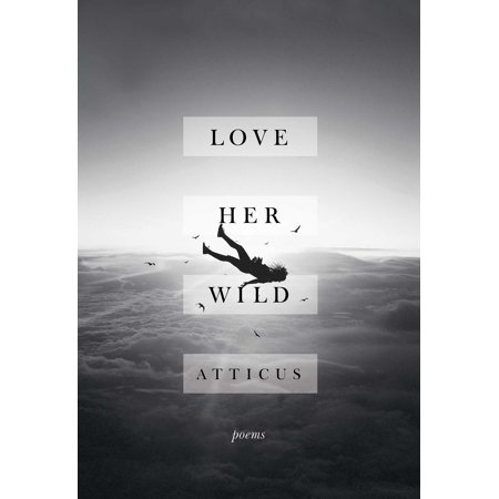 Love Her Wild   Poems