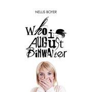 Who Is August Binwalter