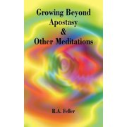 Growing Beyond Apostasy and Other Meditations