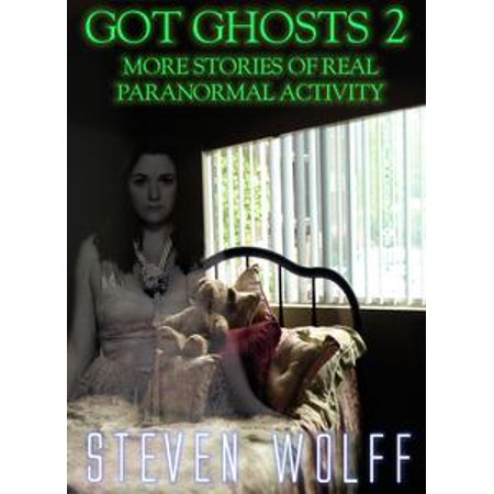 Got Ghosts? 2: More Stories of Real Paranormal Activity - eBook (Real Halloween Ghost Stories)