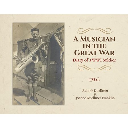 A Musician in the Great War : Diary of a WW1 Soldier