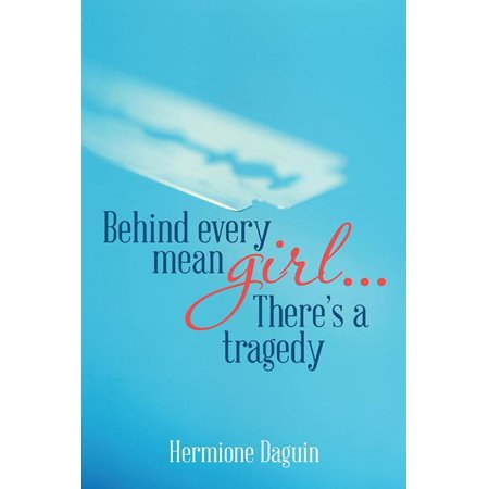 Behind Every Mean Girl... There'S a Tragedy - eBook (Mean Girl Quotes Halloween)