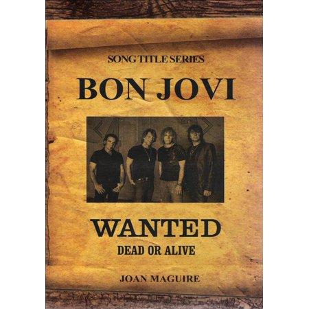 Bon Jovi- Wanted Dead Or Alive - eBook (Jon Bon Jovi Wanted Dead Or Alive)