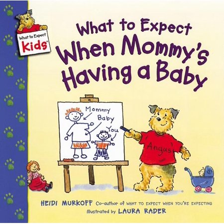 What to Expect When Mommy's Having a Baby When Is A Baby A Toddler