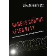 Habeas Corpus After 9/11: Confronting Americaas New Global Detention System (Hardcover)