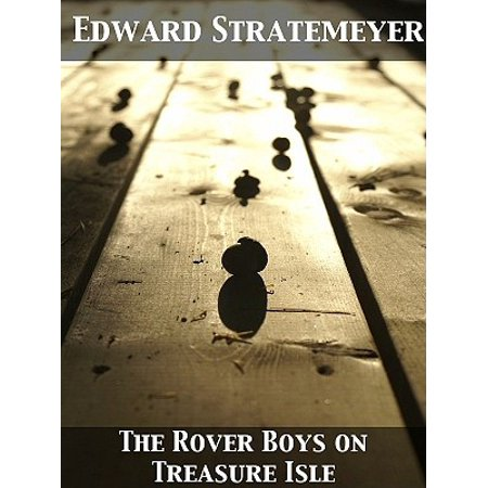 The Rover Boys on Treasure Isle or The Strange Cruise of the Steam Yacht. -