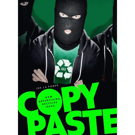 Copy Paste : How Advertising Recycles Ideas