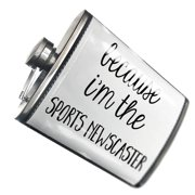 NEONBLOND Flask Because I'm The Sports Newscaster Funny Saying