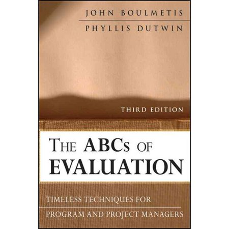 The Abcs Of Evaluation  Timeless Techniques For Program And Project Managers