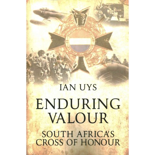 Enduring Valour: South Africa's Cross of Honour