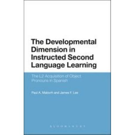 The Developmental Dimension in Instructed Second Language Learning: The L2 Acquisition of Object Pronouns in Spanish