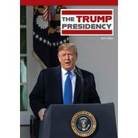The Trump Presidency (Hardcover)