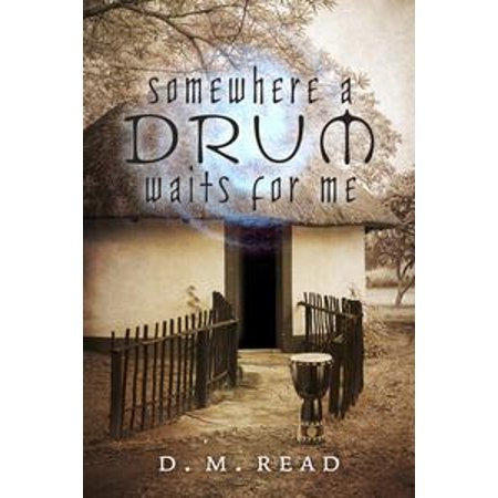 Somewhere a Drum Waits for Me - eBook ()