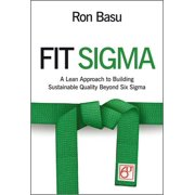 Fit Sigma: A Lean Approach to Building Sustainable Quality Beyond Six Sigma - eBook