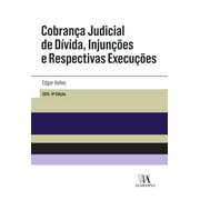 Cobrança Judicial de Dívida, Injunções e Respectivas Execuções - 6ª Edição - eBook