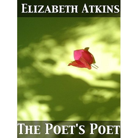 The Poet's Poet : essays on the character and mission of the poet as interpreted in English verse of the last one hundred and fifty years -