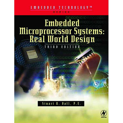 Embedded Microprocessor Systems: Real World Design [With CDROM]