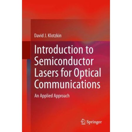 Introduction To Semiconductor Lasers For Optical Communications  An Applied Approach