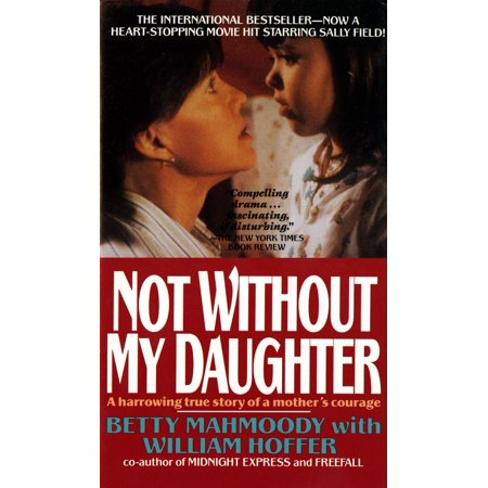 Not Without My Daughter : The Harrowing True Story of a Mother's Courage](True Story Of Halloween Christian)
