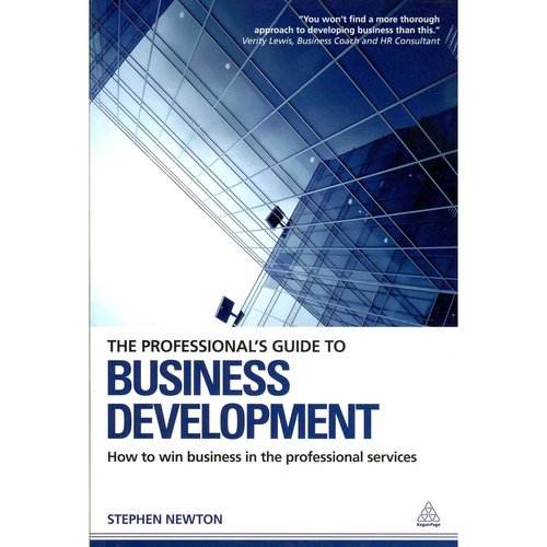 The Professional's Guide to Business Development: How to win business in professional services