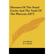 Diseases of the Nasal Cavity and the Vault of the Pharynx (1877)