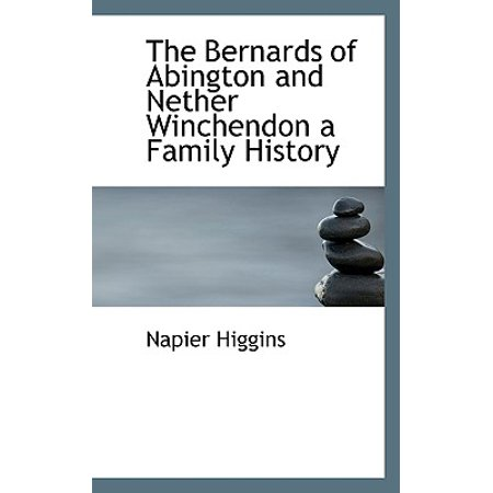 The Bernards of Abington and Nether Winchendon a Family History