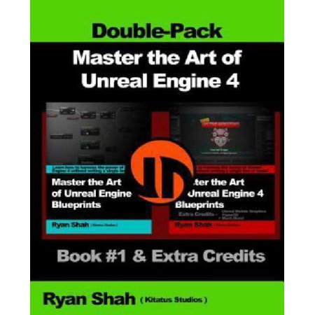 Master The Art Of Unreal Engine 4   Blueprints   Double Pack  1  Book  1 And Extra Credits   Hud  Blueprint Basics  Variables  Paper2d  Unreal Motion