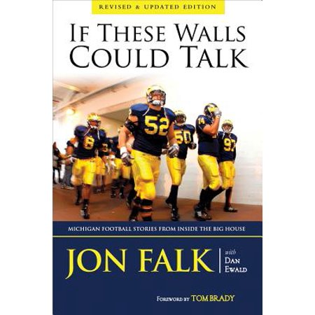If These Walls Could Talk : Michigan Football Stories from Inside the Big House ()