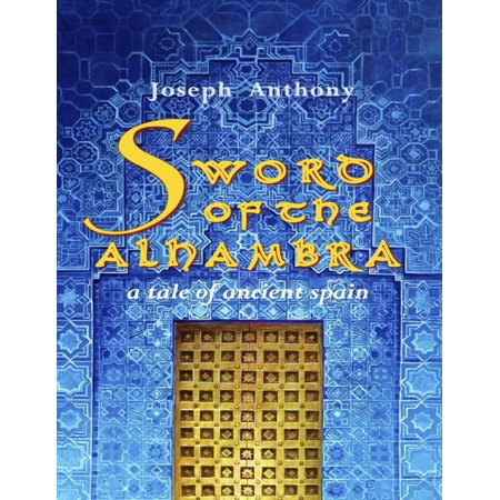 Sword of the Alhambra: A Tale of Ancient Spain - eBook - City Of Alhambra Jobs