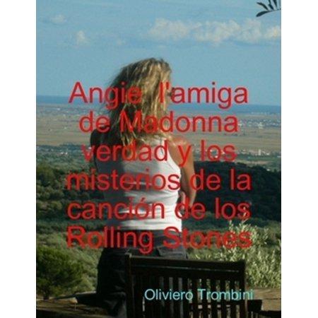 Angie l'amiga de Madonna verdad y mysterios de la cancion de los Rolling Stones - (Cancion De Mambru Se Fue A La Guerra)