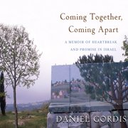 Coming Together, Coming Apart - Audiobook