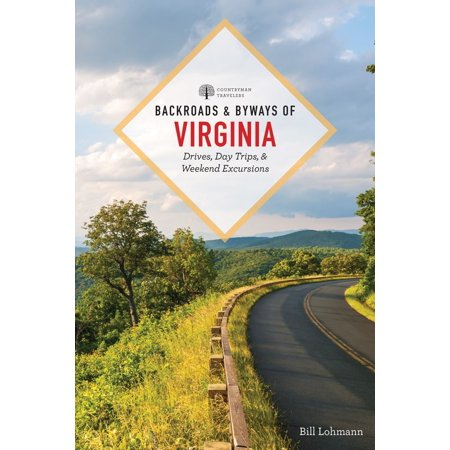 Backroads & Byways of Virginia : Drives, Day Trips, and Weekend Excursions -