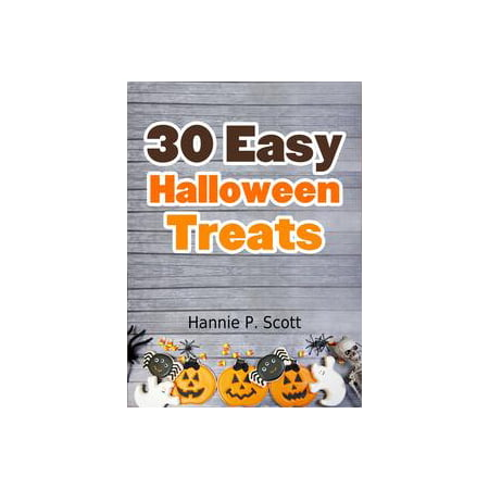 30 Easy Halloween Treats - eBook (Cute Halloween Treats Easy)