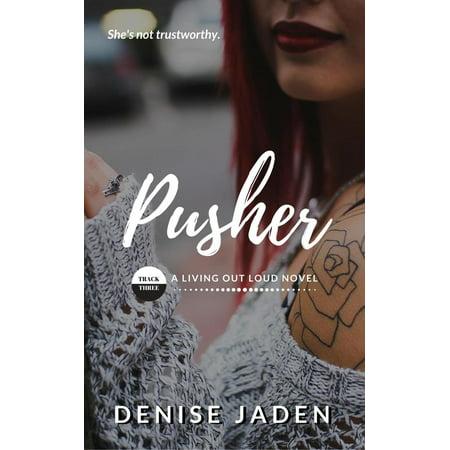 Pusher: Book Three, A Living Out Loud Novel - eBook ()