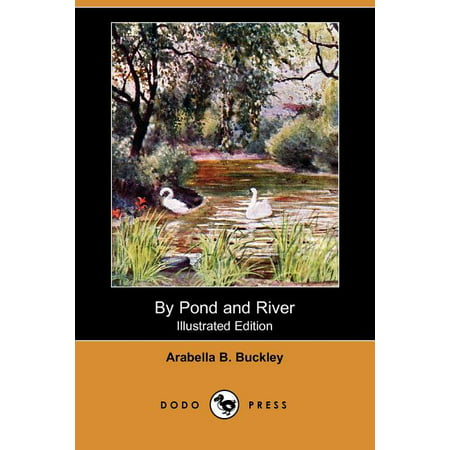 By Pond and River (Illustrated Edition) (Dodo Press) Pond Limited Edition