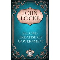 John Locke - Second Treatise of Government - eBook