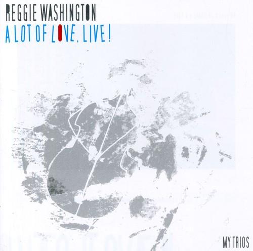 Reggie Washington - Lot of Love Live! [CD]