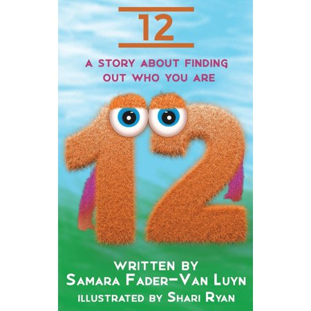 12: A Story about Finding Out Who You Are (Hardcover) (Finding Out Who You Are)